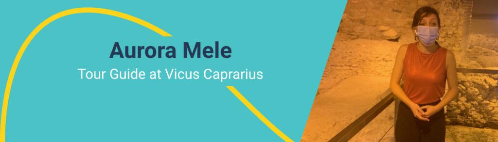 Aurora Mele, Tour guide at Vicus Caprarius